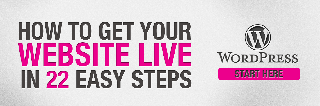 How to Get Your Website Live in 22 Easy Steps