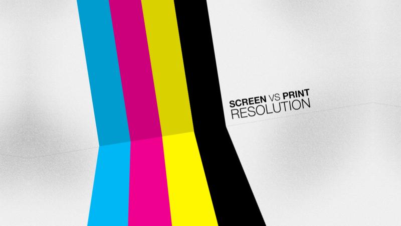 Screen vs Print Resolution