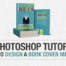 Adobe Photoshop Tutorial: How to Design a Book Cover Mockup
