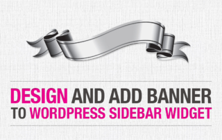 How to Design and Add a Banner to your WordPress Sidebar Widget