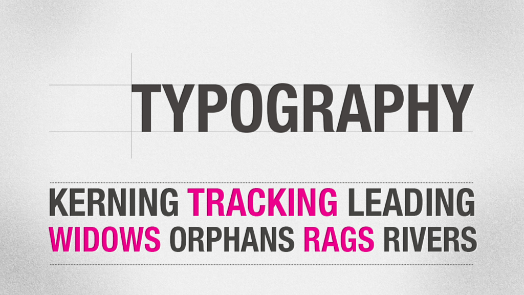 Kerning Leading Tracking Widows Orphans Rags And