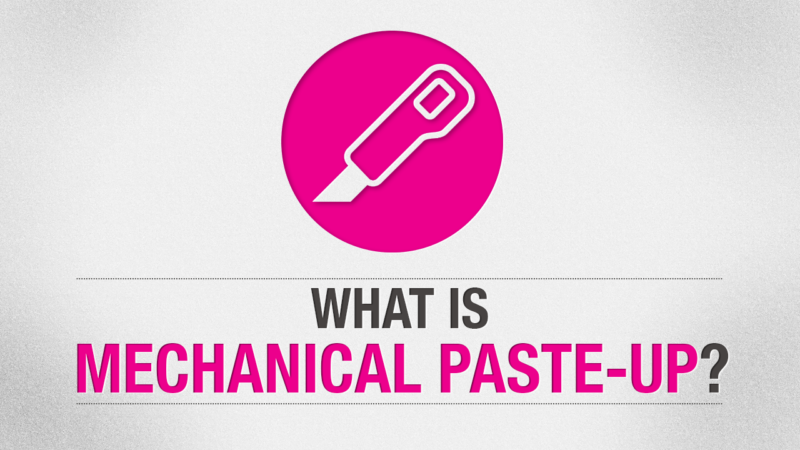 What is Mechanical Paste-Up