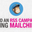 How to Send an RSS Campaign Using MailChimp