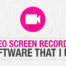 Video Screen Recording Software