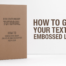 How to Give your Text and Embossed Look
