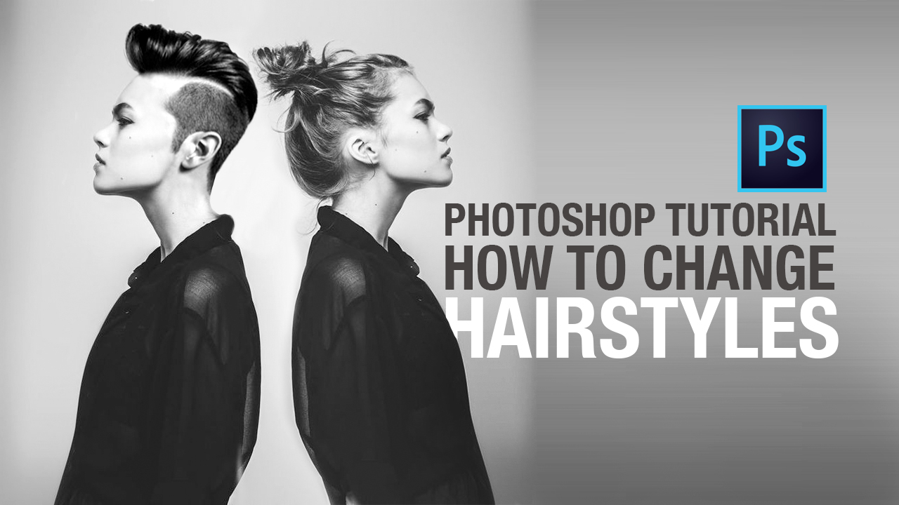 Photoshop Tutorial How to Change Hairstyles